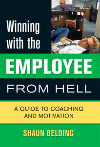 Winning with the Employee from Hell
