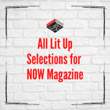 Selections for NOW Magazine