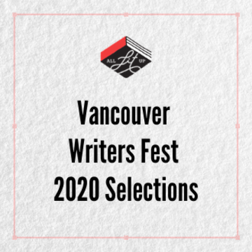 Selections for Vancouver Writers Fest 2020
