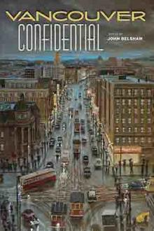 Where in Canada: Vancouver Confidential by John Belshaw